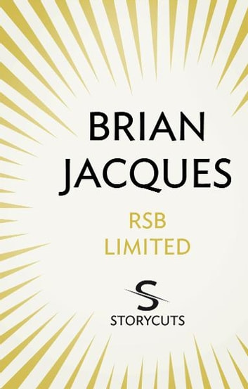 RSB Limited (Storycuts) ebook by Brian Jacques