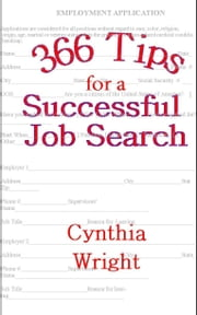 366 Tips for a Successful Job Search ebook by Cindy Wright