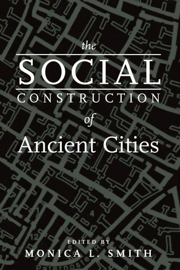 The Social Construction of Ancient Cities ebook by