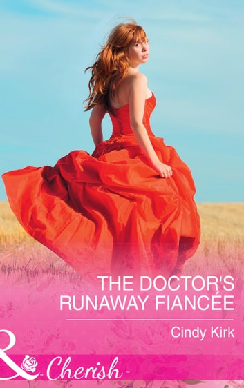 The Doctor's Runaway Fiancée (Mills & Boon Cherish) (Rx for Love, Book 15) 電子書 by Cindy Kirk