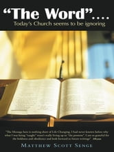 """The Word"" .... - Today's Church seems to be ignoring ebook by Matthew Scott Senge"
