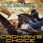 Cadmian's Choice audiobook by L. E. Modesitt Jr.
