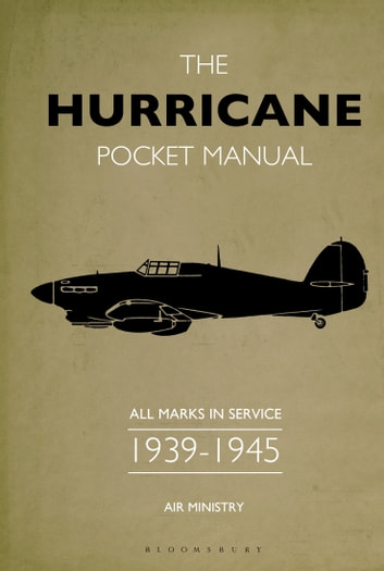 The Hurricane Pocket Manual - All marks in service 1939–45 ebook by Martin Robson