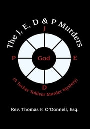 The J, E, D & P Murders ebook by Esq. Rev. Thomas F. O'Donnell