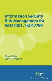 Information Security Risk Management for ISO 27001/ISO 17799 ebook by Calder, Alan