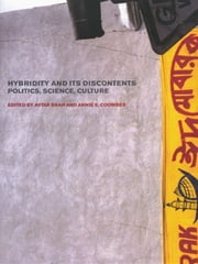 Hybridity and its Discontents - Politics, Science, Culture ebook by Avtar Brah,Annie Coombes
