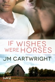 If Wishes Were Horses ebook by JM Cartwright