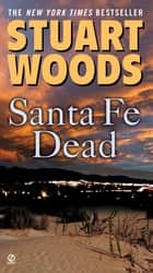 Santa Fe Dead eBook by Stuart Woods