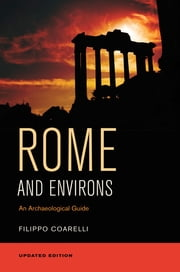 Rome and Environs - An Archaeological Guide 電子書籍 by Filippo Coarelli