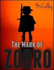 The Mark of Zorro: The Curse of Capistrano ebook by Johnston McCulley