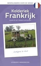 Kolderiek Frankrijk ebook by Ludique le Vert,Eric Jan Dorp