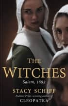 The Witches ebook by Stacy Schiff