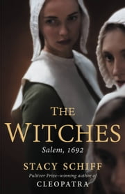 The Witches - Salem, 1692 ebook by Stacy Schiff