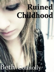 Ruined Childhood ebook by Beth Connolly