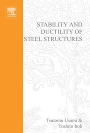 Stability and Ductility of Steel Structures ebook by T. Usami,Y. Itoh