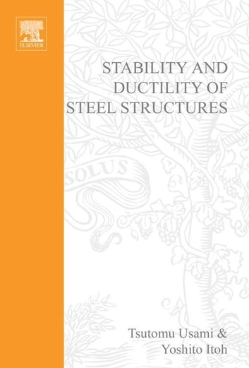 Stability and Ductility of Steel Structures ebook by