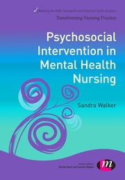 Psychosocial Interventions in Mental Health Nursing ebook by Sandra Walker