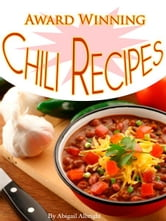 Award Winning Chili Recipes Cookbook ebook by Abigail Albright