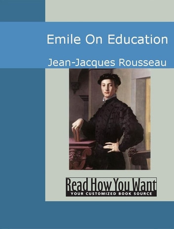 Emile: On Education ebook by Jean-Jacques Rousseau