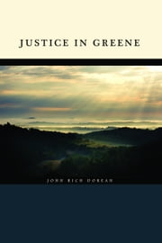 Justice in Greene ebook by John Rich Dorean