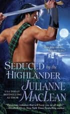 Seduced by the Highlander ebook by Julianne MacLean