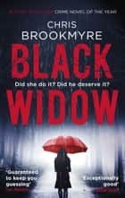 Black Widow ebook by Chris Brookmyre