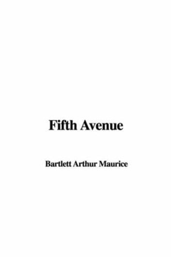 Fifth Avenue ebook by Arthur Bartlett Maurice