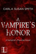 A Vampire's Honor ebook by
