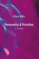 Personality & Priorities - A Typology ebook by Nira Kfir