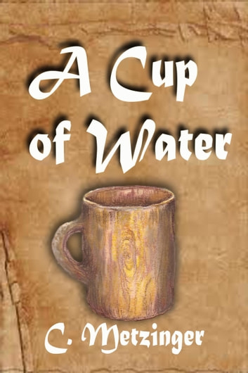 A Cup of Water ebook by C. Fennessy