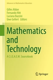 Mathematics and Technology - A C.I.E.A.E.M. Sourcebook ebook by Gilles Aldon, Fernando Hitt, Luciana Bazzini,...