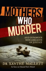 Mothers Who Murder ebook by Dr Xanthe Mallett