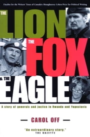 The Lion, the Fox and the Eagle ebook by Carol Off