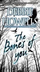 The Bones of You ebook by Debbie Howells