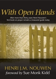 With Open Hands ebook by Henri J.M. Nouwen