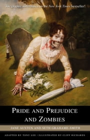 Pride and Prejudice and Zombies: The Graphic Novel ebook by Jane Austen,Seth Grahame-Smith,Tony Lee,Cliff Richards
