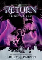 Kingdom Keepers The Return Book 3: Disney At Last ebook by Ridley Pearson