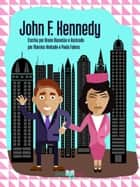 John F. Kennedy ebook by Bruno Biasetto