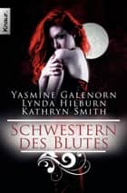 Schwestern des Blutes ebook by Yasmine Galenorn, Lynda Hilburn, Kathryn Smith,...