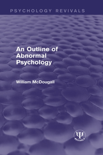 An Outline of Abnormal Psychology ebook by William McDougall