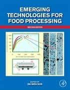 Emerging Technologies for Food Processing ebook by Da-Wen Sun
