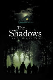 The Shadows ebook by Scott Vetter