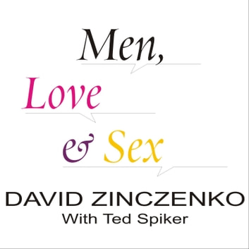 Men, Love & Sex - The Complete User's Guide for Women audiobook by Ted Spiker,David Zinczenko