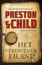 Het verdwenen eiland ebook by Gerda Wolfswinkel,Preston & Child