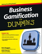 Business Gamification For Dummies ebook by Kris Duggan,Kate Shoup