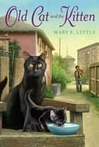 Old Cat and the Kitten ebook by Mary E. Little