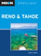 Moon Spotlight Reno & Tahoe ebook by Scott Smith