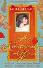 An Aristocratic Affair ebook by Janet Gleeson