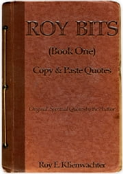 Roy Bits (Book One) ebook by Roy E. Klienwachter