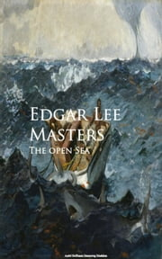 The open Sea ebook by Edgar Lee Masters